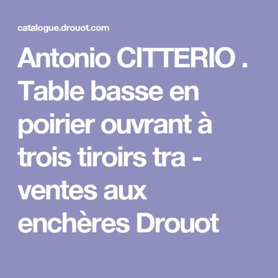 Antonio CITTERIO . Table basse en poirier ouvrant à trois tiroirs tra - ventes aux enchères Drouot