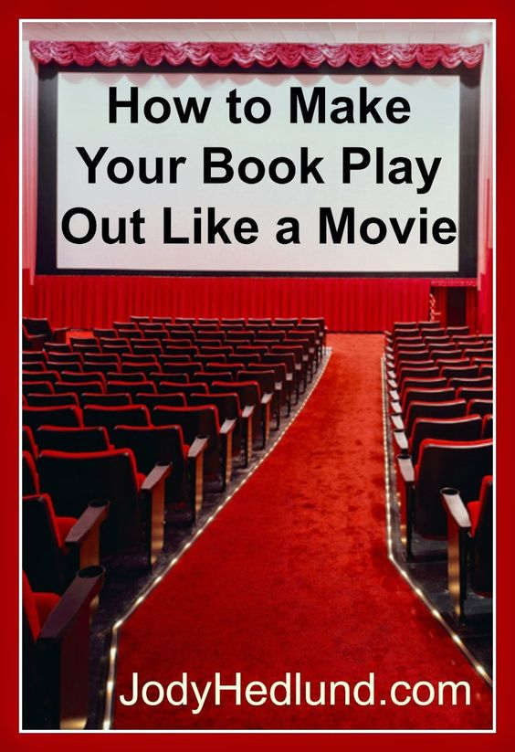 How to Make Your Book Play Out Like a Movie: http://jodyhedlund.blogspot.com/2014/11/how-to-make-your-book-play-out-like.html