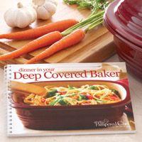 Deep Covered Baker Recipes courtesy of Kathy Yellets