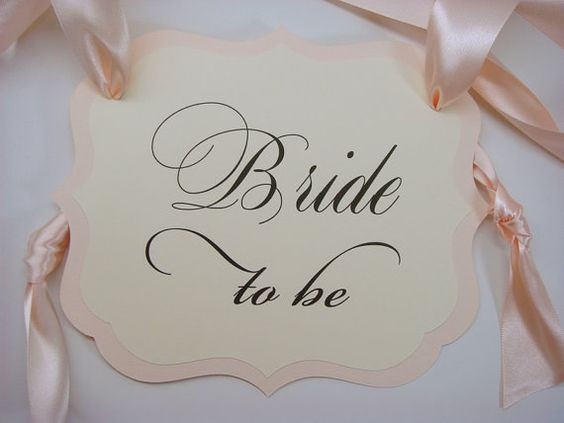 elegant 'bride to be' sign