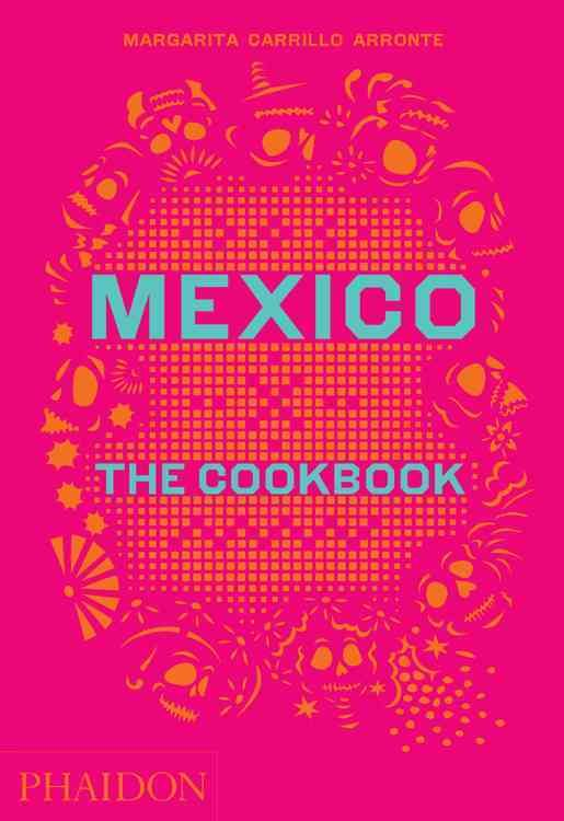 Mexico: The Cookbook (Hardcover)