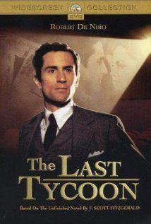 The Last Tycoon   Dir: Elia Kazan  Starring Deniro, Tony Curtis, Robert Mitchum  Screenplay Harold Pinter  Novel by F. Scott Fitzgerald