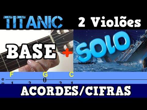 Aula De Violao Facil Titanic Solo E Cifras 2 Violoes