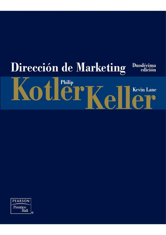 Dirección de Marketing - PHILIP KOTLER Y KEVIN LANE KELLER