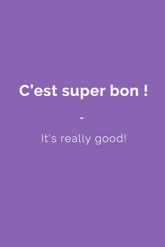 C'est super bon ! - It's really good!   All the French slang terms you need to speak like a native: 1,500 French slang terms across 23 topics. With FREE Audio and bonus book! Get it here: https://store.talkinfrench.com/product/french-slang-ebook/