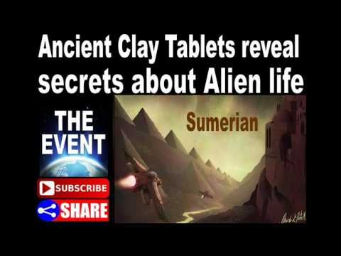 Ancient Sumerian Texts: Ancient Clay Tablets reveal secrets about Alien life