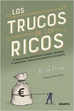 Descargar Libros Los Trucos De Los Ricos By Juan Haro Pdf Epub Libros De Finanzas Libros De Negocios Libros De Autoayuda