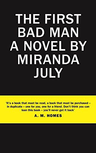 The First Bad Man: Amazon.es: Miranda July: Libros en idiomas extranjeros