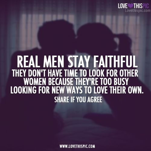 Quotes Men Love: Real Men Stay Faithful Love Quotes Quotes Relationships