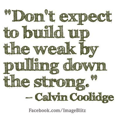 Calvin Coolidge quote..he got that right