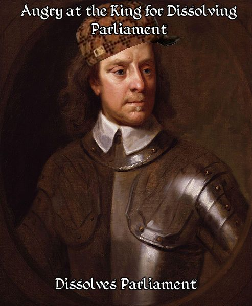 Historical Memes (Here's one for Kristi) *Oliver Cromwell you dog: