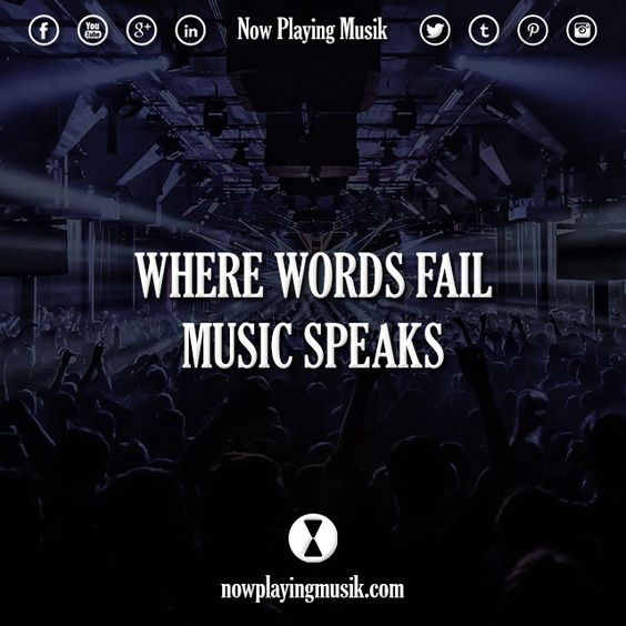 Where words fail, music speaks.  #quotes #quote #music #dance #words #speak