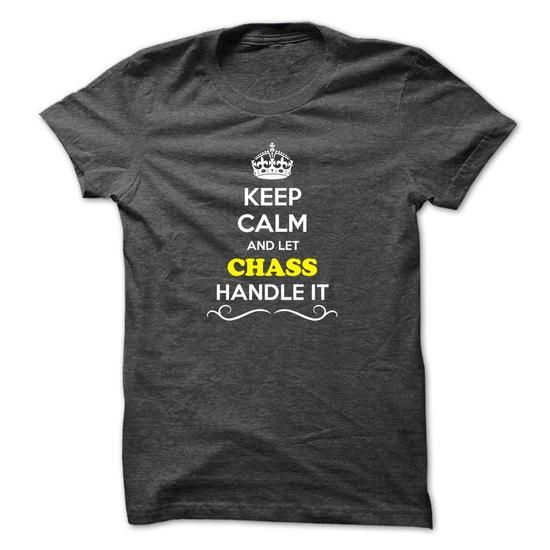 Keep Calm and Let CHASS Handle it - #shirt collar #hoodie sweatshirts. HURRY:   => https://www.sunfrog.com/LifeStyle/Keep-Calm-and-Let-CHASS-Handle-it.html?id=60505