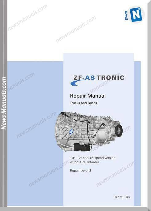 Zf As Tronic Trucks 1327 751 102b 2007 Repair Manual Repair Manuals Repair Manual