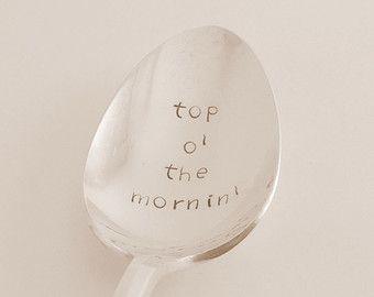 Top O The Mornin - Irish saying hand stamped spoon.