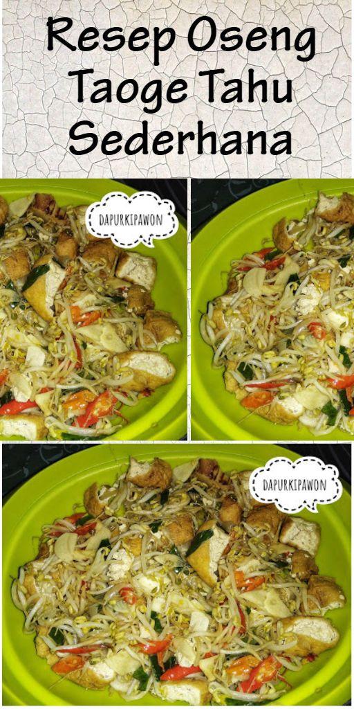 Resep Oseng Taoge Tahu Sederhana Resep Masakan Indonesia Taoge Tofu Tahu Mungbeansprout Vegetarian Indone Taoge Resep Masakan Indonesia Resep Vegetarian