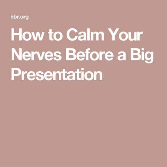 How To Calm Your Nerves Before A Big Presentation