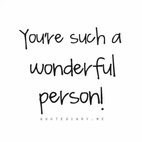You Re Wonderful: You're Such A Wonderful Person!