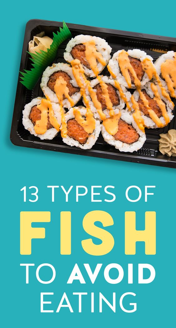 13 types of fish to avoid eating for Fish types to eat