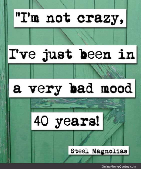 steel magnolias quotes   Funny quote from the popular women's drama movie Steel Magnolias .