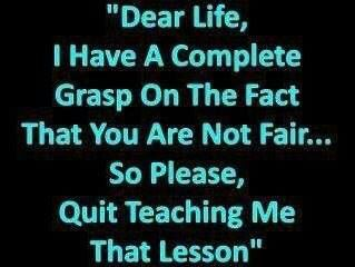 Quit teaching me that lesson