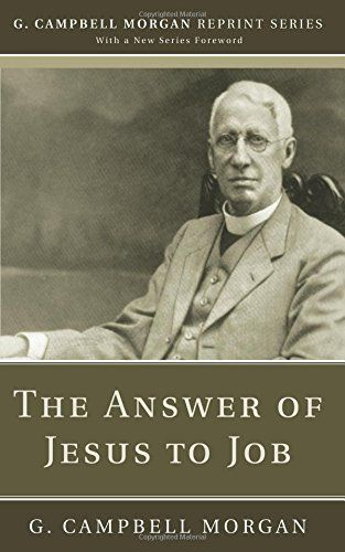 The Answer of Jesus to Job: (G. Campbell Morgan Reprint) by G. Campbell Morgan