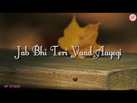 Jab Bhi Teri Yaad Aayegi Whatsapp Status Romantic Status Kp Studio Romantic Status Romantic Status