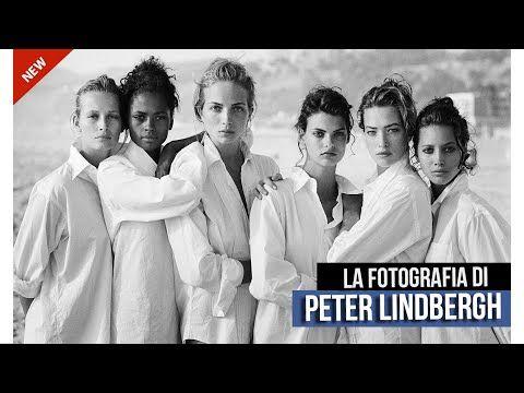 Autori Fotografici Peter Lindbergh Il Fotografo Delle Donne E Dell Eleganza Dael Maselli Youtube