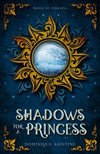 Shadows for a Princess (Trials of Terraina Book 1) by Dom... https://www.amazon.com/dp/B01IZ30TT0/ref=cm_sw_r_pi_dp_x_pYf3xbGYDZ8TN