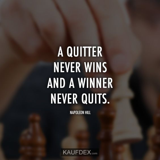 A Quitter Never Wins And A Winner Never Quits Napoleon Hill