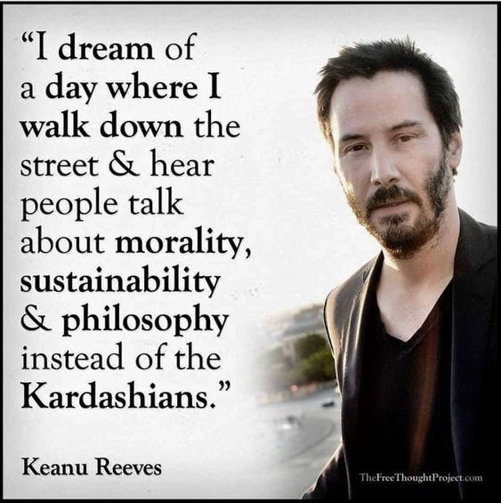 Didn't think I'd share quotes from Keanu Reeves but here I am, something in common with Keanu.