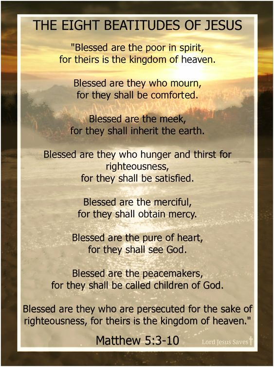 THE EIGHT BEATITUDES OF JESUS~ Matthew 5:3-10