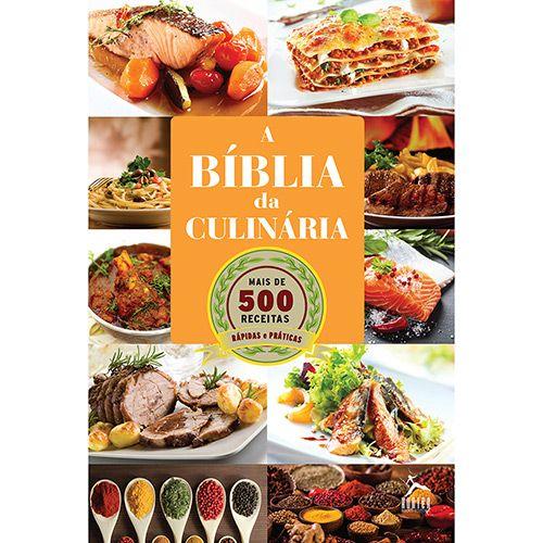 Livro - A Bíblia da Culinária: Mais de 500 Receitas Rápidas e Práticas