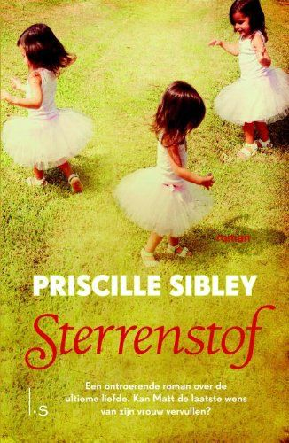 The Dutch Cover for The Promise of Stardust, which is simply Stardust in the Netherlands! Sterrenstof: Amazon.co.uk: Priscille Sibley, Marja Kooreman: Books