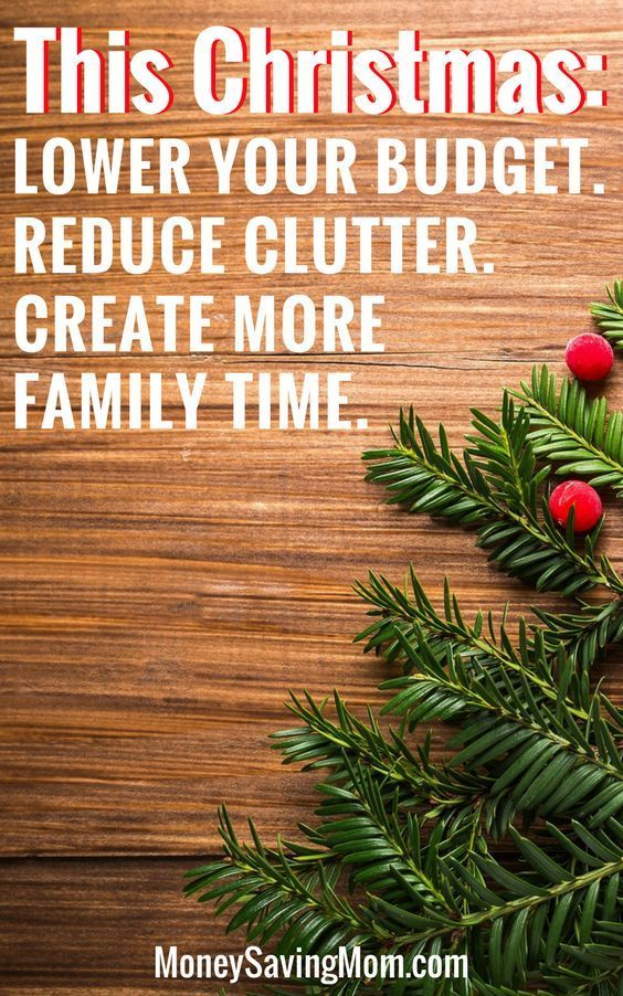 How We Lowered Our Christmas Budget Reduced Our Clutter And Created More Family Time Money Saving Mom Christmas On A Budget Money Saving Mom Budgeting