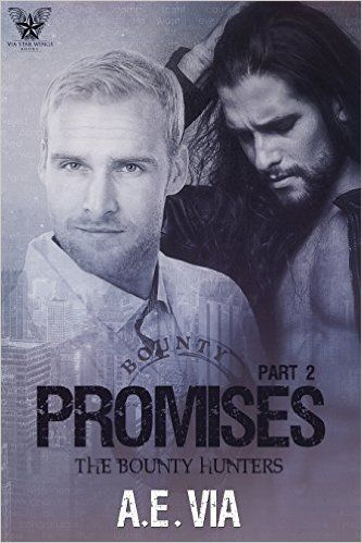 multitaskingmomma : Blog Tour & eARC Review: Promises Part 2, The Bounty Hunters by AE Via