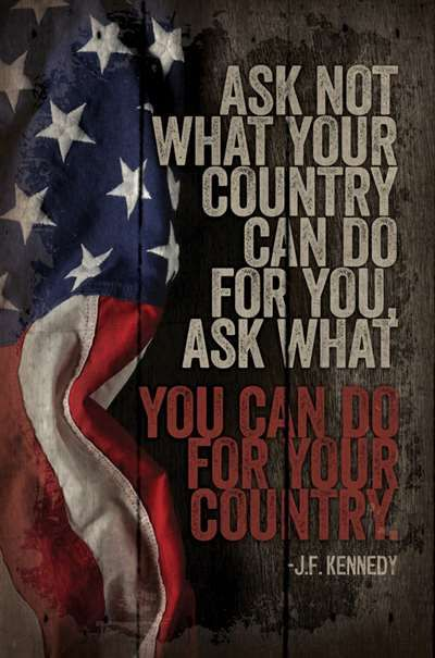 Ask Not What Your Country Can Do For You America Quotes