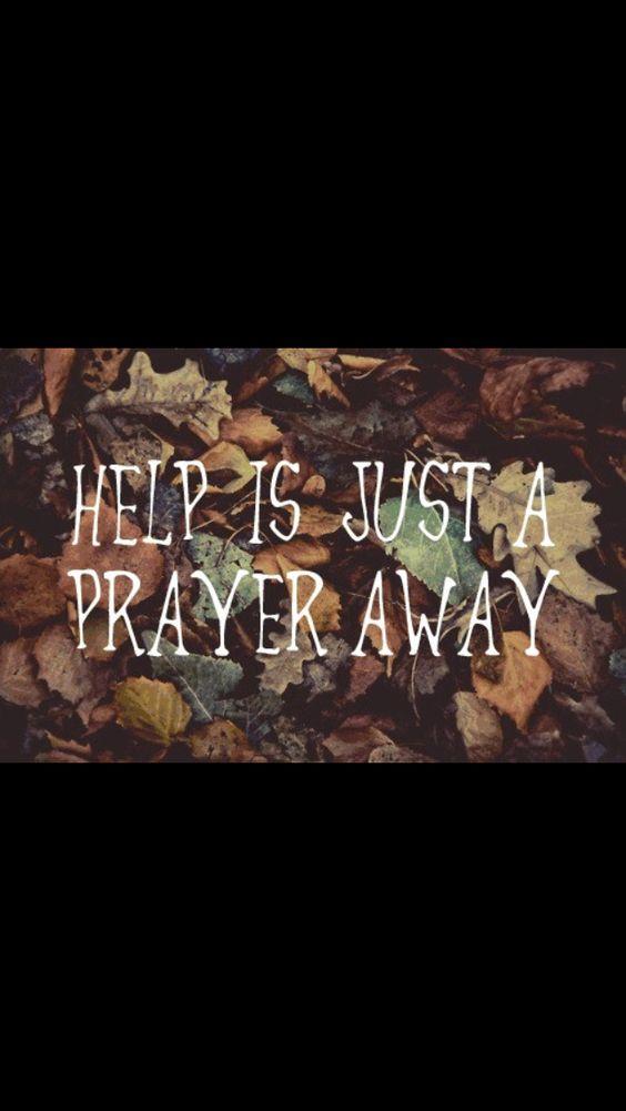 Help is a prayer away