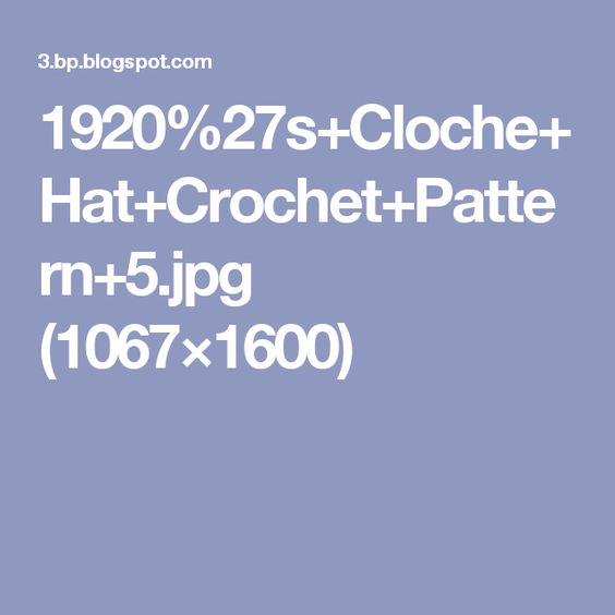 1920%27s+Cloche+Hat+Crochet+Pattern+5.jpg (1067×1600)