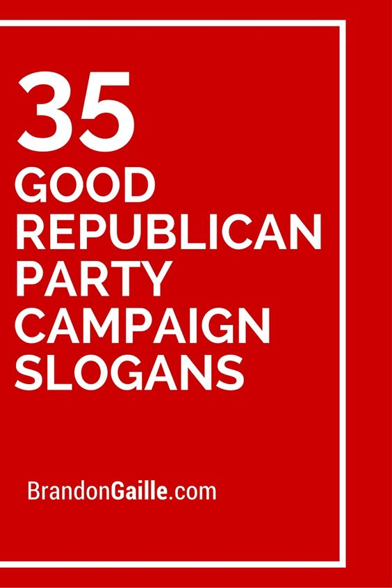 35 Good Republican Party Campaign Slogans | Republican ...