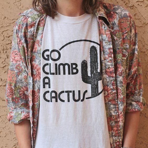 go climb a cactus.