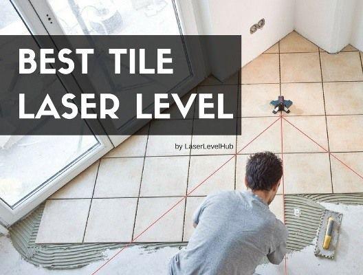 Best Laser Square Reviews Laser Levels Tile Installation Tiles