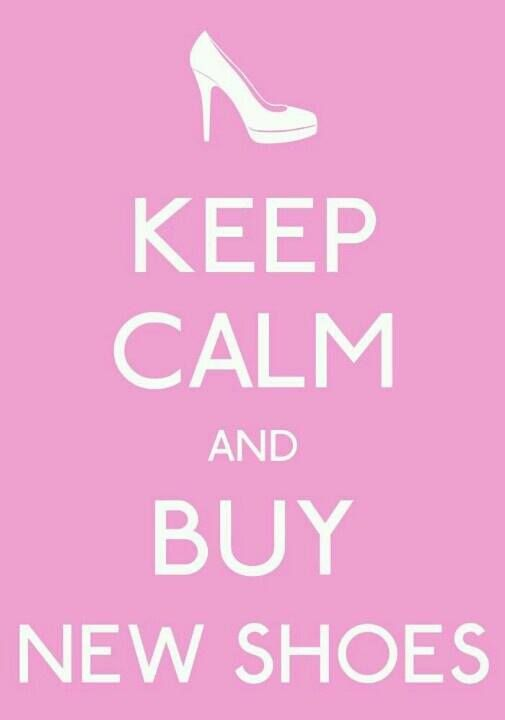 Keep Calm D And Shoes On Pinterest