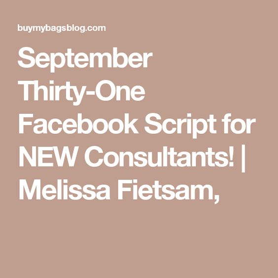 September Thirty-One Facebook Script for NEW Consultants! | Melissa Fietsam,