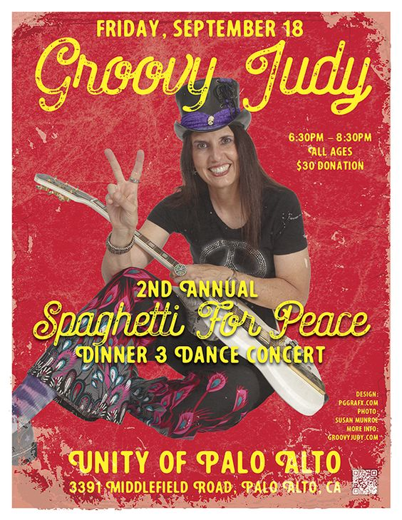 Hey Groovesters!  I'm spreading positive vibes, peace & love for the 2nd Annual Spaghetti for Peace Dinner and Dance Concert at the Unity of Palo Alto on Friday, September 18. So come on down and shake your groove thang with me and the band! :-)  Friday, September 18 Groovy Judy Spreads Peace, Love and Hope at: 2nd Annual Spaghetti For Peace Dinner & Dance Concert Unity of Palo Alto 3391 Middlefield Rd. Palo Alto, CA 650-494-7222 6:30pm – 8:30pm All Ages, $30 donation