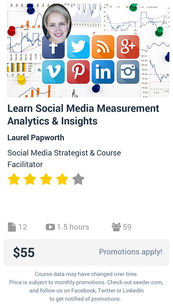 Learn Social Media Measurement Analytics & Insights | Seeder offers perhaps the most dense collection of high quality online courses on the Internet. Over 13,800 courses, monthly discounts up to 92% off, and every course comes with a 30-day money back guarantee.