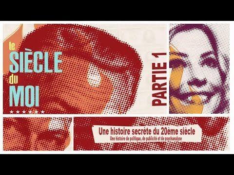 Le Siecle Du Moi Documentaire D Adam Curtis Realise Pour La Bbc En 2002 Retracant En 4 Episodes D Une Heure L Psychanalyse Relations Publiques Documentaire
