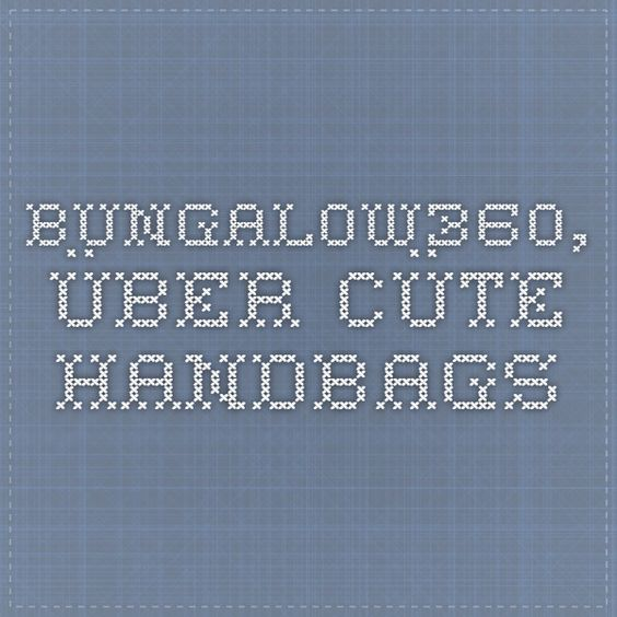 Bungalow360, über cüte handbags