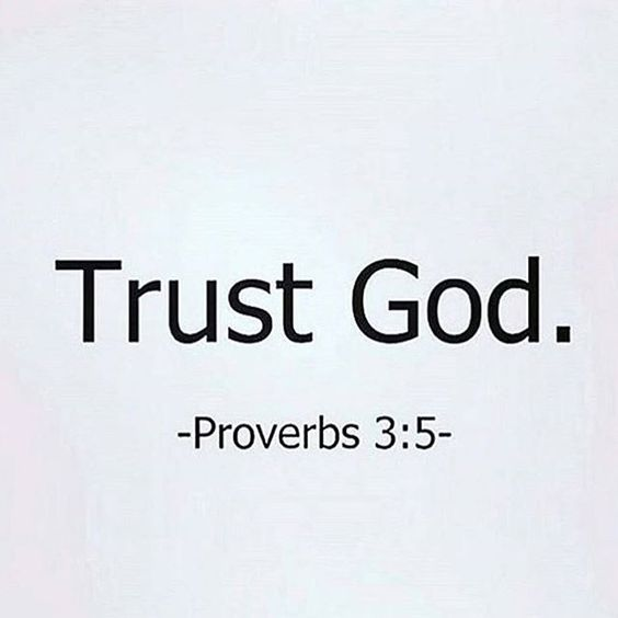 "Always! // ""Trust God."" - Proverbs 3:5 -"