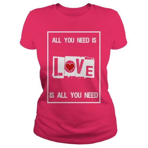 Love is all you need T-Shirts, Hoodies. SHOPPING NOW ==►…